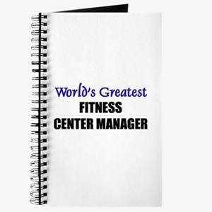 Worlds Greatest FITNESS CENTER MANAGER Journal