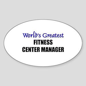 Worlds Greatest FITNESS CENTER MANAGER Sticker (Ov