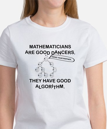 MATHEMATICIANS ARE GOOD DANCERS Women's T-Shirt