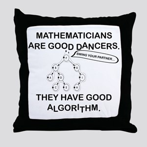 MATHEMATICIANS ARE GOOD DANCERS Throw Pillow
