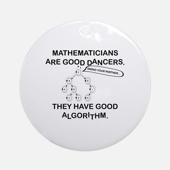 MATHEMATICIANS ARE GOOD DANCERS Round Ornament