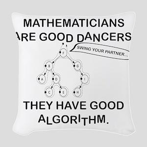 MATHEMATICIANS ARE GOOD DANCER Woven Throw Pillow