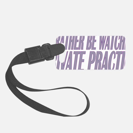 Private Practice Luggage Tag