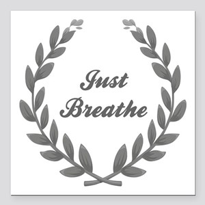 "JUST BREATHE Square Car Magnet 3"" x 3"""