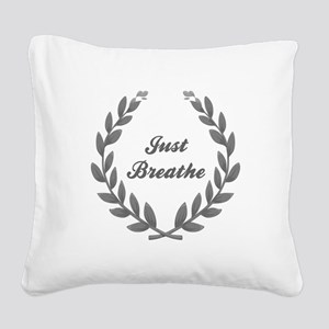 JUST BREATHE Square Canvas Pillow