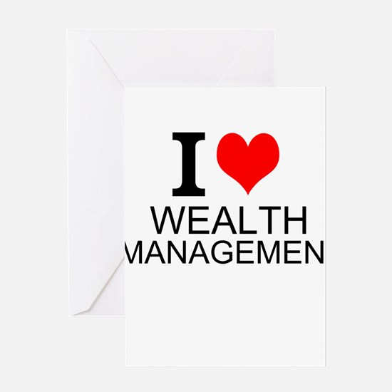 I Love Wealth Management Greeting Cards