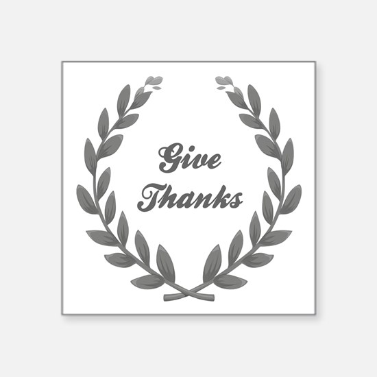 """GIVE THANKS Square Sticker 3"""" x 3"""""""