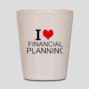 I Love Financial Planning Shot Glass