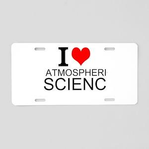 I Love Atmospheric Science Aluminum License Plate