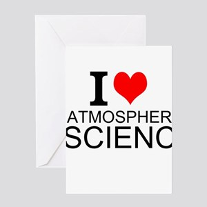 I Love Atmospheric Science Greeting Cards