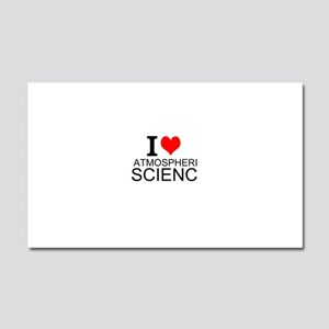 I Love Atmospheric Science Car Magnet 20 x 12