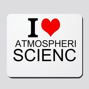 I Love Atmospheric Science Mousepad