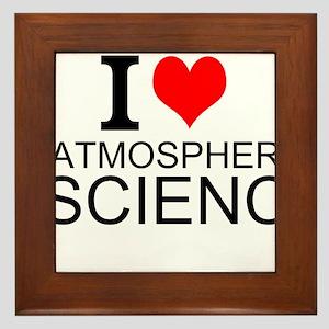 I Love Atmospheric Science Framed Tile