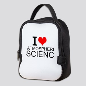 I Love Atmospheric Science Neoprene Lunch Bag