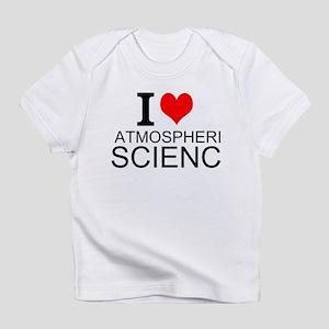 I Love Atmospheric Science Infant T-Shirt