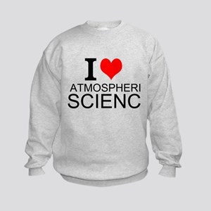 I Love Atmospheric Science Sweatshirt