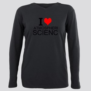 I Love Atmospheric Science Plus Size Long Sleeve T