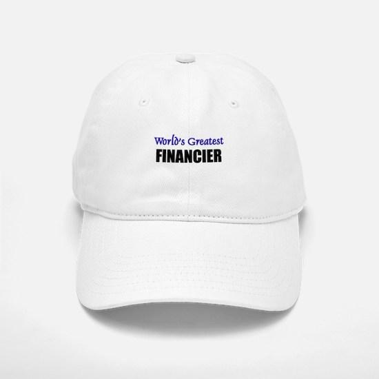 Worlds Greatest FINANCIER Baseball Baseball Cap