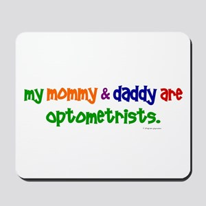 My Mommy & Daddy Are Optometrists Mousepad