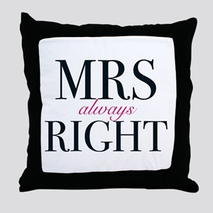 Mrs Always Right Throw Pillow