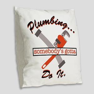 Plumbing Do It Burlap Throw Pillow