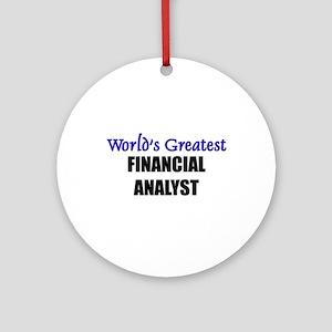 Worlds Greatest FINANCIAL ANALYST Ornament (Round)