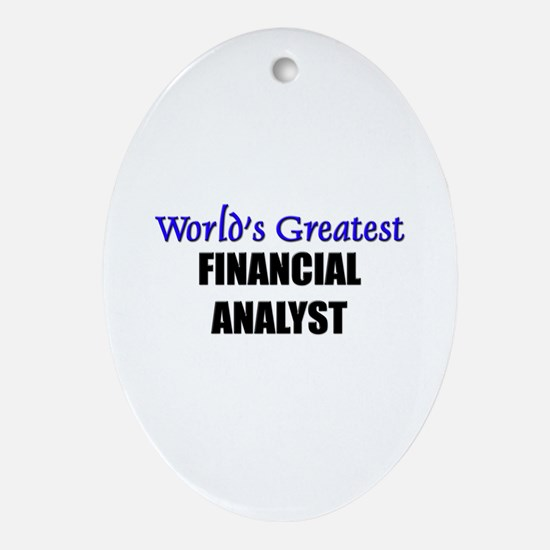 Worlds Greatest FINANCIAL ANALYST Oval Ornament