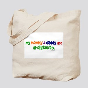 My Mommy & Daddy Are Architects Tote Bag