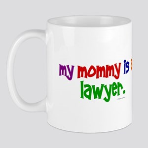My Mommy Is A Lawyer Mug