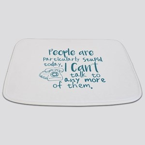 People Are Stupid Today Bathmat