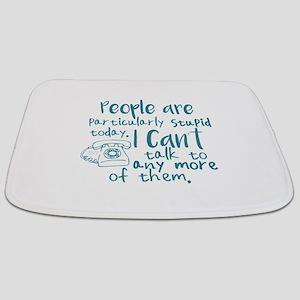 People Are Stupid Today Bathmat