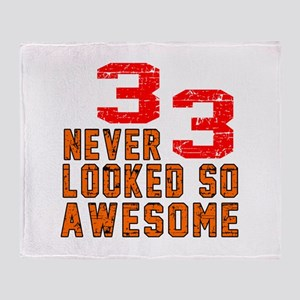 33 Never looked So Awesome Throw Blanket