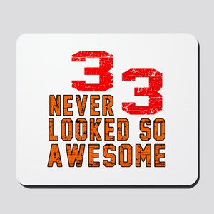 33 Never looked So Awesome Mousepad
