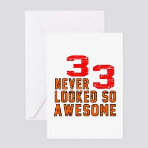 33 Never looked So Awesome Greeting Card