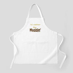 I'd rather be muddin' BBQ Apron