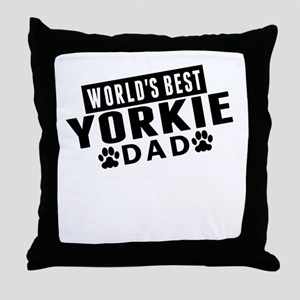 Worlds Best Yorkie Dad Throw Pillow