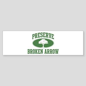 Preserve Broken Arrow Bumper Sticker