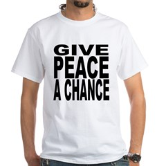 Give Peace A Chance White T-Shirt