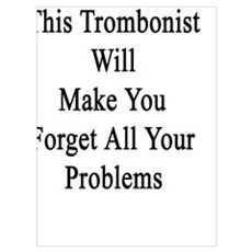 Don't Worry This Trombonist Will Make You Forget A Poster