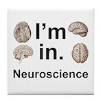 I'm In Neuroscience Tile Coaster