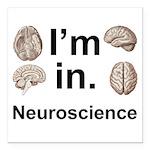 "I'm In Neuroscience Square Car Magnet 3"""