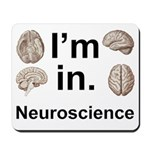 I'm In Neuroscience Mousepad