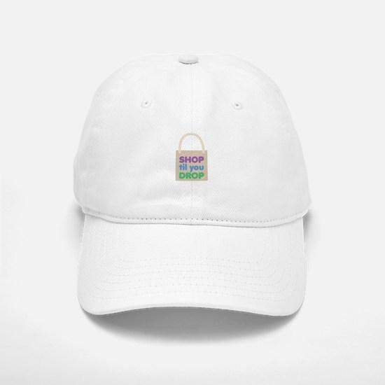 Shop Til Drop Baseball Baseball Baseball Cap