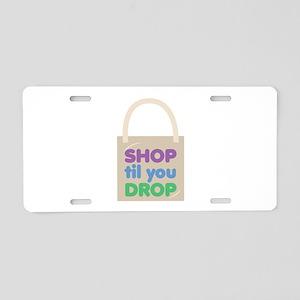 Shop Til Drop Aluminum License Plate