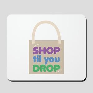 Shop Til Drop Mousepad