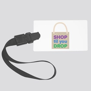 Shop Til Drop Luggage Tag