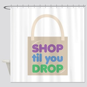 Shop Til Drop Shower Curtain