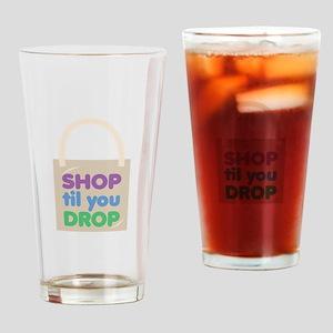 Shop Til Drop Drinking Glass