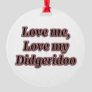 Love Me, Love My Didgeridoo Ornament