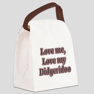 Love Me, Love My Didgeridoo Canvas Lunch Bag